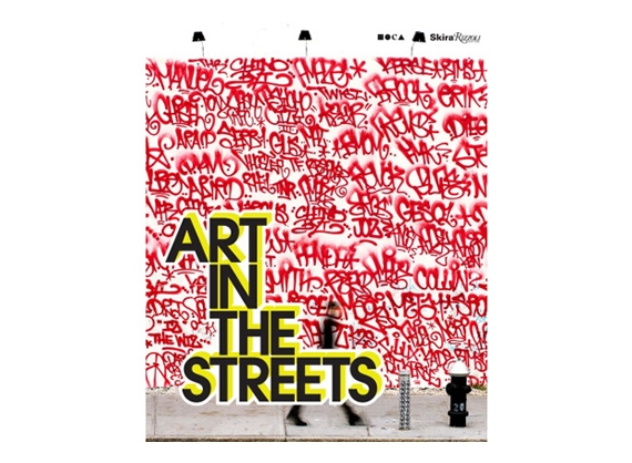 """Art in the Streets"" Book by Rizzoli.jpg"